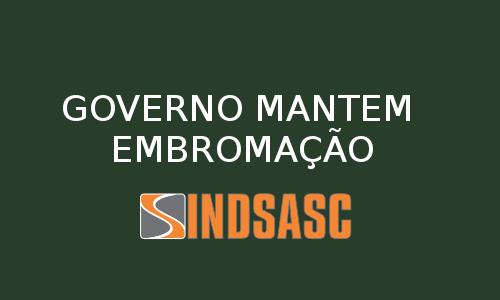 GOVERNO MANTEM EMBROMAÇÃO