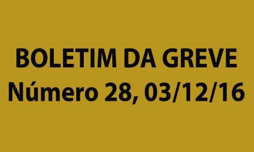 BOLETIM DA GREVE Número 28, SÁBADO, 03/12/2016