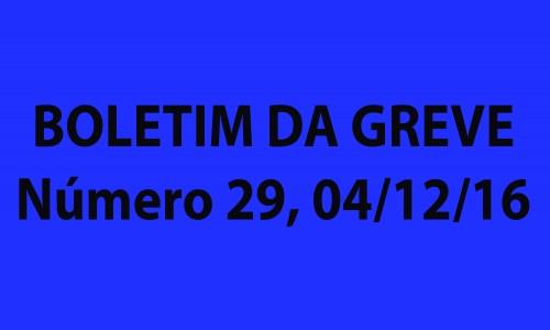 BOLETIM DA GREVE Número 29, DOMINGO, 04/12/2016
