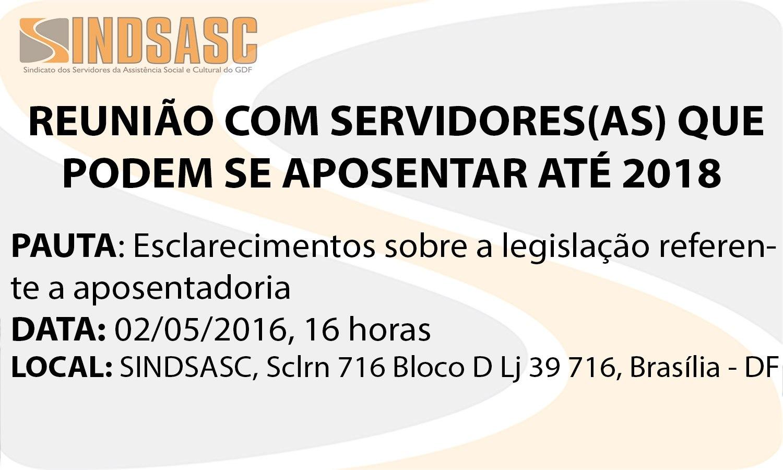 REUNIÃO COM SERVIDORES(AS) QUE PODEM SE APOSENTAR ATÉ 2018