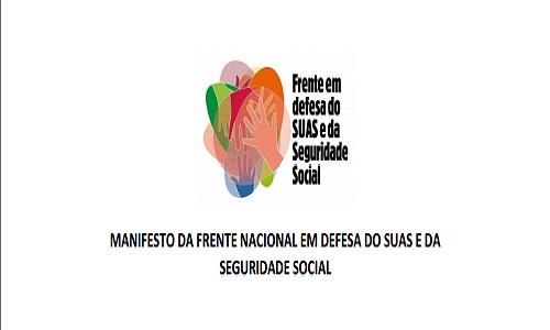 Manifesto da Frente em Defesa do SUAS e da Seguridade Social.