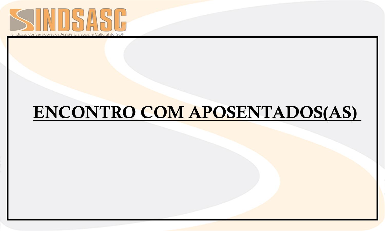 CRONOGRAMA DOS ENCONTROS COM APOSENTADOS(AS)