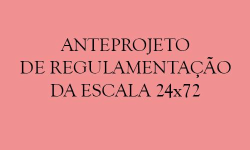 ANTEPROJETO DE REGULAMENTAÇÃO DA ESCALA 24x72